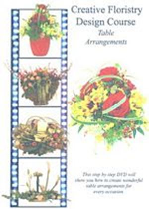 Creative Floristry Design Course - Table Arrangements - Volume 4
