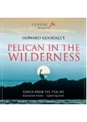 Goodall: Pelican in the Wilderness (Music CD)