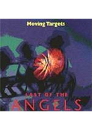 Moving Targets - Last Of The Angels (Music CD)