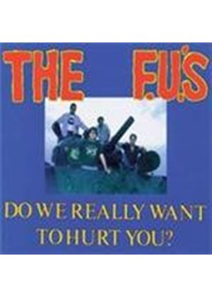 FU's - Do We Really Want To Hurt You (Music CD)