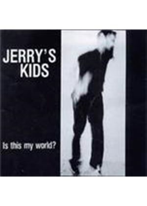 Jerry's Kids - Is This My World (Music CD)