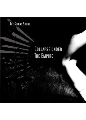 Collapse Under The Empire - Sirens Sound (Music CD)