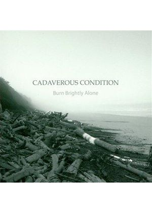 Cadaverous Condition - Burn Brightly Alone (Music CD)