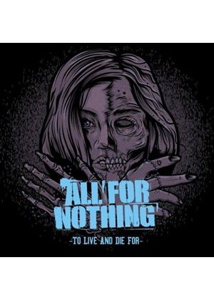 All for Nothing - To Live And Die For (Music CD)
