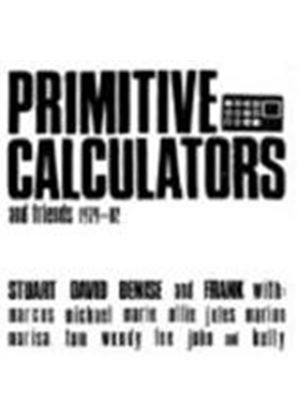 Primitive Calculators - And Friends 1979 - 1982 (Music CD)