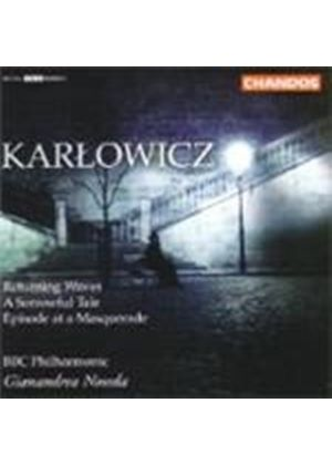 Karlowicz: Episode at a Masquerade; Returning Waves