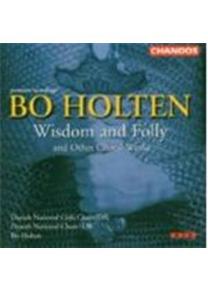 Holten: Wisdom and Folly, and other Choral Works