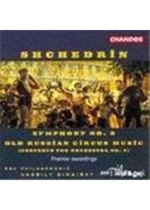 Shchedrin: Old Russian Circus Music;Symphony No 2