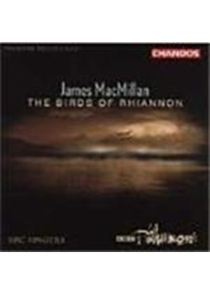 MacMillan: (The) Birds of Rhiannon; Magnificat; Nunc Dimittis