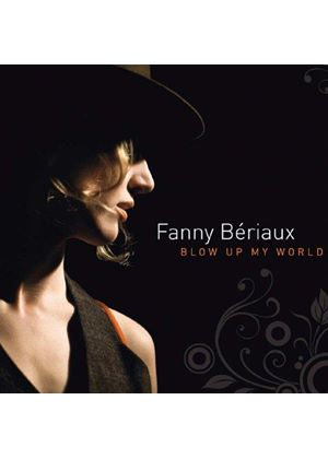 Fanny Beriaux - Blow Up My World (Music CD)