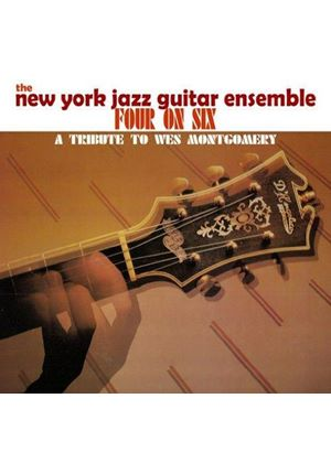 New York Jazz Guitar Ensemble - Four on Six (A Tribute to Wes Montgomery) (Music CD)