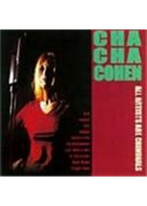 Cha Cha Cohen - All Artists Are Criminals