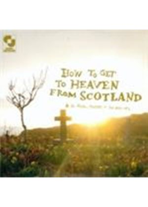 Aidan Moffat & The Best Ofs - How To Get To Heaven From Scotland (Music CD)