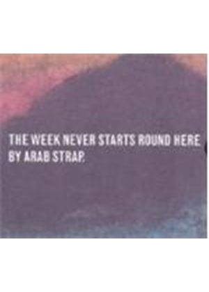 Arab Strap - Week Never Starts Round Here, The (Special Edition) (Music CD)