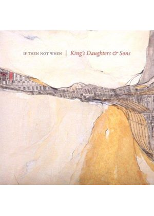 King's Daughters & Sons - If Then Not When (Music CD)
