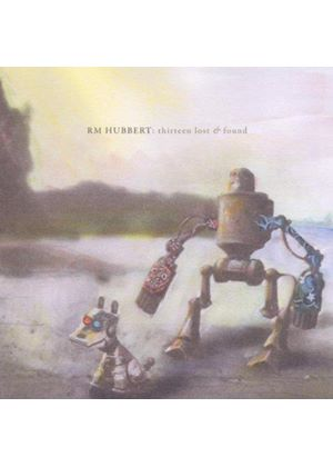 R M Hubbert - Thirteen Lost & Found (Music CD)