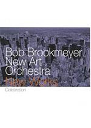 Bob Brookmeyer And New Art Orchestra - New Works/Celebration (Music CD)