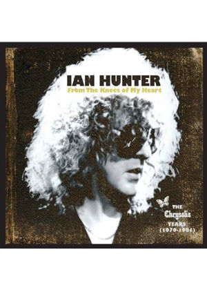 Ian Hunter - From the Knees of My Heart, The Chrysalis Years (1979-1981) (Music CD)