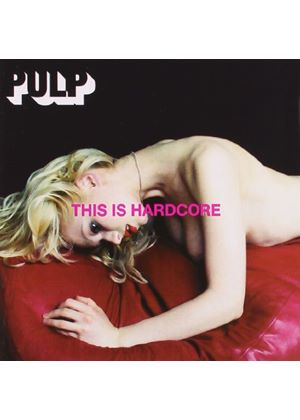 Pulp - This Is Hardcore (Music CD)