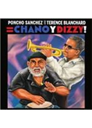 Poncho Sanchez - Poncho Sanchez and Terence Blanchard = Chano & Dizzy! (Music CD)
