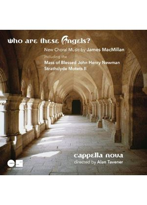 James MacMillan: Who Are These Angels? (Music CD)