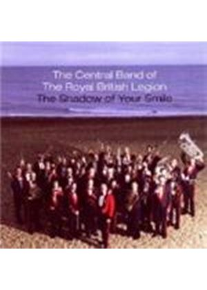 Central Band Of The Royal British Legion - The Shadow Of Your Smile (Music CD)