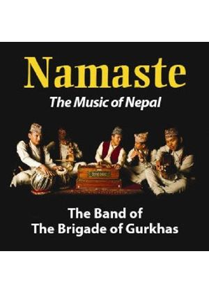 Band Of The Brigade Of Gurkhas - Namaste (Music CD)