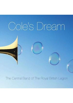 Central Band of the Royal British Legion - Cole's Dream (Music CD)