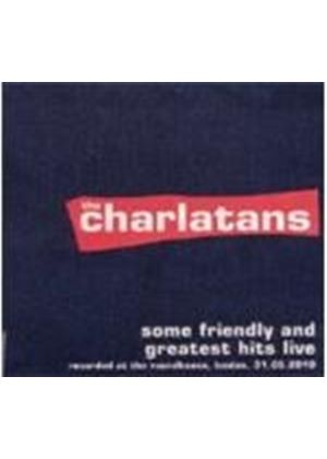 Charlatans (The) - Some Friendly And Greatest Hits At The Roundhouse (Music CD)
