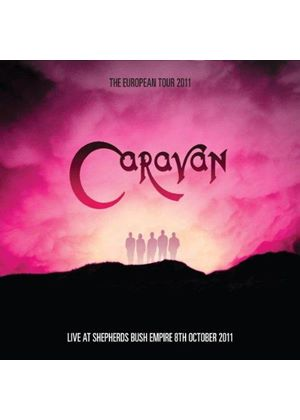 Caravan - European Tour 2011 (Live at Shepards Bush Empire) (Music CD)