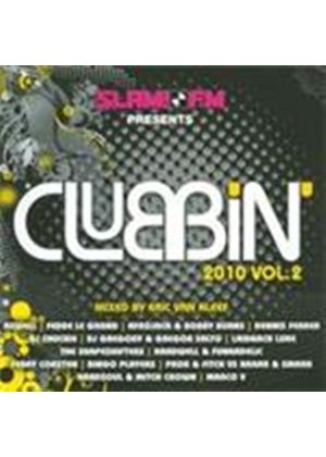 Various Artists - Clubbin' 2010 Vol.2 (Slam FM Presents/Mixed By Eric Van Kleef) (Music CD)