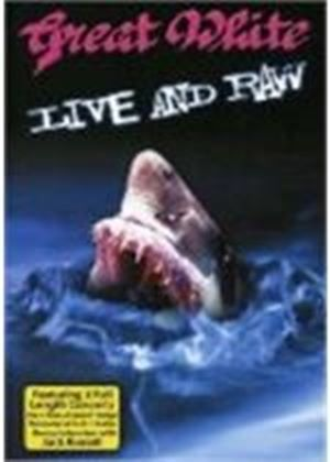 Great White - Live And Raw