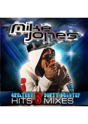 Mike Jones - Greatest Hits & Dirty Dubstep Mixes (Music CD)