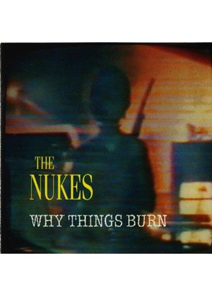 Nukes - Why Things Burn (Music CD)