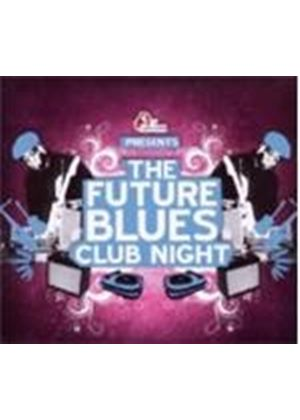 Various Artists - Future Blues Club Night, The (Mixed By DJ Ralph Von Richthoven) (Music CD)