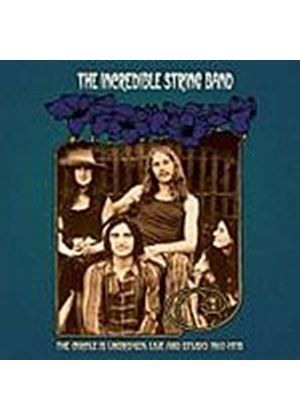 Incredible String Band - The Circle Is Unbroken - Live And Studio 1967-1972 (Music CD)