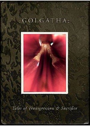 Golgatha - Tales Of Transgression And Sacrifice