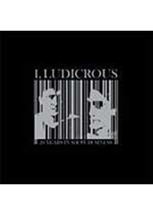 I, Ludicrous - I, Ludicrous 20 Years In Show Business (Music CD)