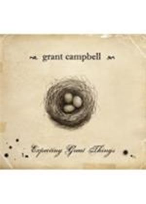 Grant Campbell - Expecting Great Things (Music CD)