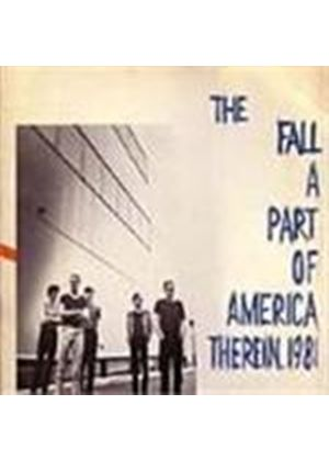 Fall (The) - Part Of America Therein, A (1981/Live)