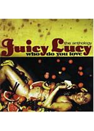 Juicy Lucy - Who Do You Love- Anthology (Music CD)