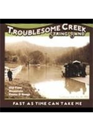 Troublesome Creek String Band - Fast As Time Can Take Me (Oldtime Mountain Tunes And Songs) [Digipak]