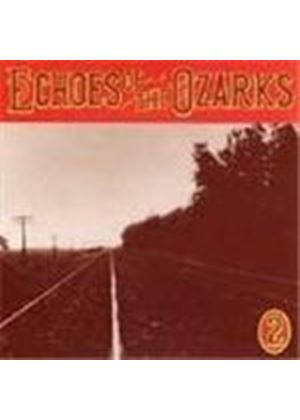 Various Artists - Echoes Of The Ozarks Vol.2