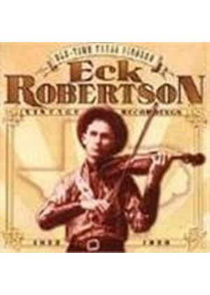 ECK ROBERTSON - Old Time Texas Fiddler