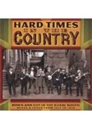 Various Artists - Hard Times In The Country (Down And Out In The Rural South 1927-1938)