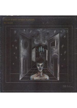 Bill Nelson - Trial by Intimacy (The Book of Splendours) (Music CD)