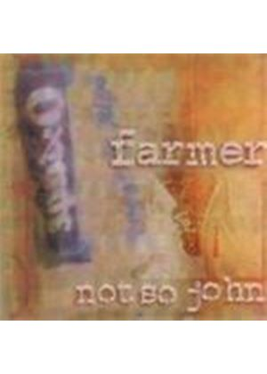 FARMER NOT SO JOHN - Farmer Not So John