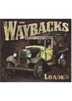 The Waybacks - Loaded