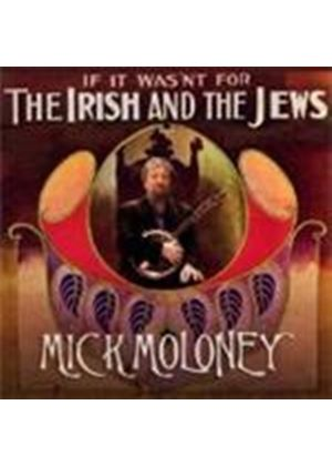 Mick Moloney - If It Wasn't For The Irish And The Jews (Music CD)
