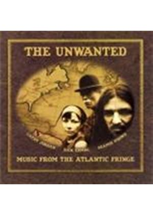 Unwanted - Music From The Atlantic Fringe (Music CD)